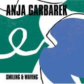 Play & Download Smiling & Waving by Anja Garbarek | Napster