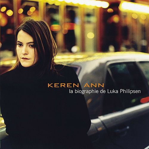 Play & Download La Biographie De Luka Philipse by Keren Ann | Napster