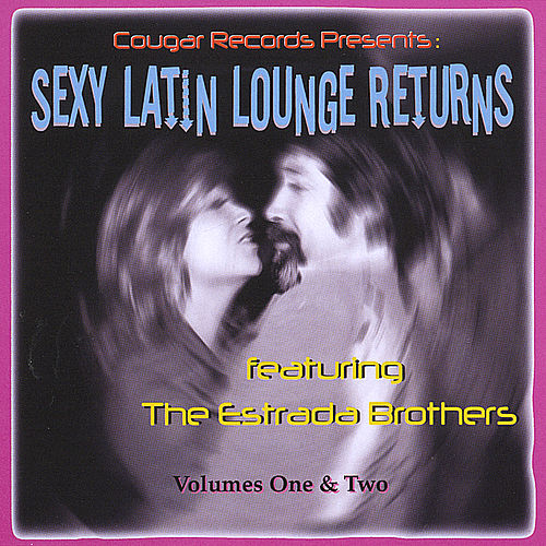 Sexy Latin Lounge Returns (Double CD, 32 Songs) by Cougar Records