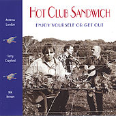 Play & Download Enjoy Yourself Or Get Out by Hot Club Sandwich | Napster