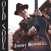 Old Soul by Jimmy Bowskill