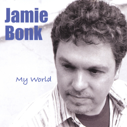 My World by Jamie Bonk