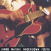 Play & Download KnockDown South by Jimbo Mathus | Napster
