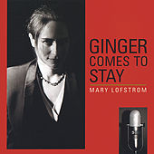 Play & Download Ginger Comes to Stay by Mary Lofstrom | Napster