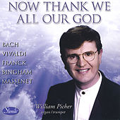 Play & Download Now Thank We All Our God by William Picher | Napster