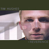 Reverence by Tim Hughes