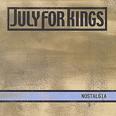 Play & Download Nostalgia by July For Kings | Napster