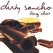 Play & Download Long Shot by Dirty Sancho | Napster