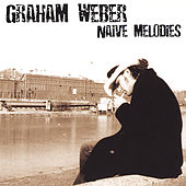 Play & Download Naive Melodies by Graham Weber | Napster