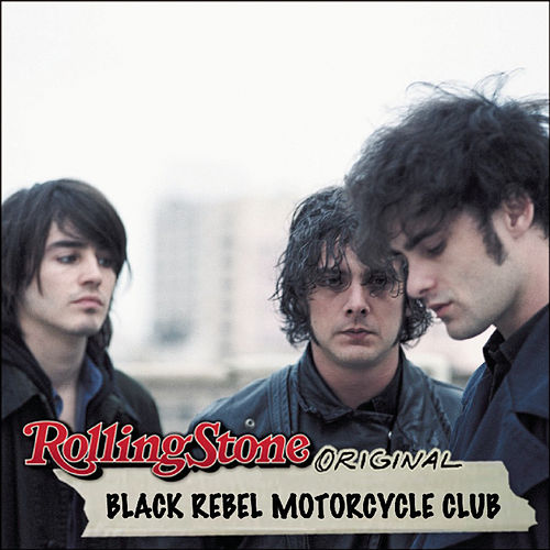 Play & Download Rolling Stone Original by Black Rebel Motorcycle Club | Napster