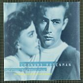 Play & Download The Film Music Of Leonard Rosenman: East Of Eden, Rebel Without A Cause by Leonard Rosenman | Napster