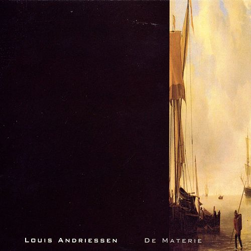 Play & Download Louis Andriessen: De Materie by Louis Andriessen | Napster