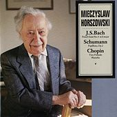 J.S. Bach: French Suite No. 6 In E Major / Schumann: Papillons, Op. 2 / Chopin: Two Preludes, Mazurka by Mieczyslaw Horszowski