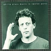 Music In Twelve Parts von Philip Glass