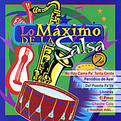 Play & Download Lo Maximo de la Salsa, Vol. 2 by The Max Band | Napster