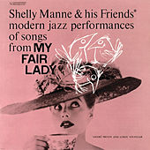 Play & Download My Fair Lady - Modern Jazz Performances Of Songs by Shelly Manne | Napster