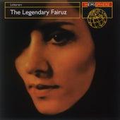 Play & Download The Legendary Fairuz by Fairuz | Napster