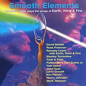Play & Download Smooth Elements: Smooth Jazz Plays the Songs of Earth, Wind & Fire by Various Artists | Napster