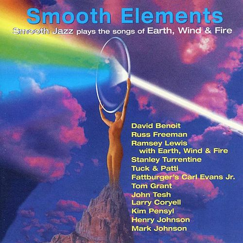 Smooth Elements: Smooth Jazz Plays the Songs of Earth, Wind & Fire by Various Artists