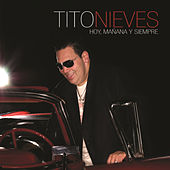 Play & Download Hoy, Manana Y Siempre by Tito Nieves | Napster