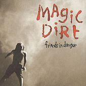 Play & Download Friends In Danger by Magic Dirt | Napster