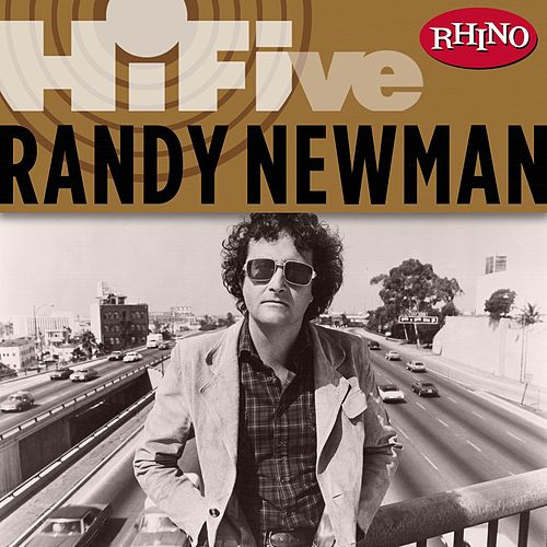 Play & Download Rhino Hi-five: Randy Newman by Randy Newman | Napster