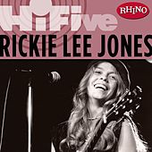 Play & Download Rhino Hi-five: Rickie Lee Jones by Rickie Lee Jones | Napster