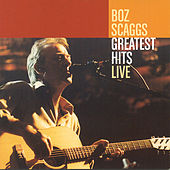 Play & Download Greatest Hits Live by Boz Scaggs | Napster