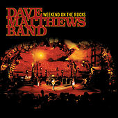 Weekend On The Rocks by Dave Matthews Band