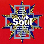 Play & Download Carib Soul by Various Artists | Napster