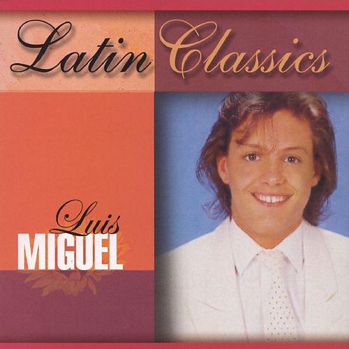 Latin Classics by Luis Miguel