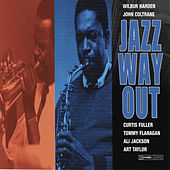Play & Download Jazz Way Out by Wilbur Harden | Napster