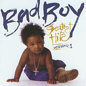Play & Download Bad Boy Greatest Hits Volume 1 by Various Artists | Napster