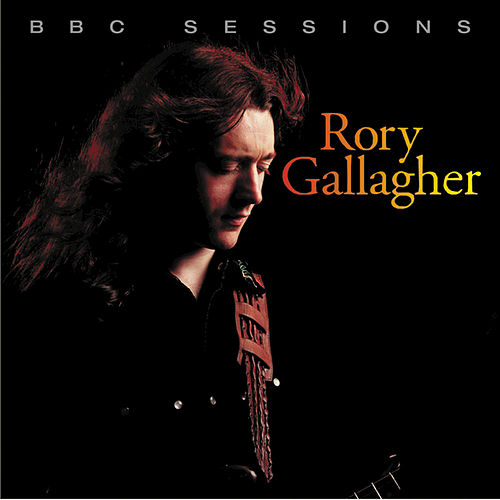 Play & Download BBC Sessions by Rory Gallagher | Napster