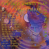 Play & Download Yesterdays: The Jazz Giants Play Jerome Kern by Various Artists | Napster