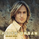 Golden Road by Keith Urban