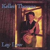 Play & Download Lay Low by Keller Thomas | Napster