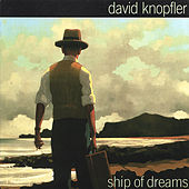 Play & Download Ship of Dreams by David Knopfler | Napster