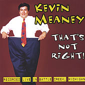 Play & Download That's Not Right! by Kevin Meaney | Napster