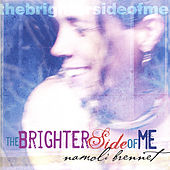 Play & Download The Brighter Side of Me by Namoli Brennet | Napster