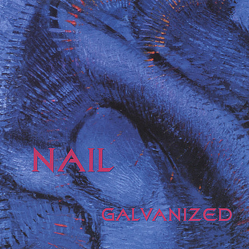 Play & Download Galvanized by Nail | Napster