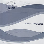 Play & Download Streams of Consciousness Vol.1 by Kush | Napster