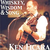 Play & Download Whiskey, Wisdom and Song by Ken Ficara | Napster