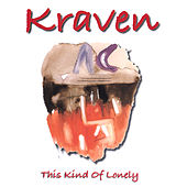This Kind Of Lonely by Kraven