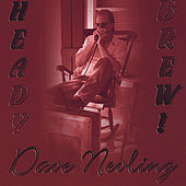 Play & Download Heady Brew by Dave Nevling | Napster