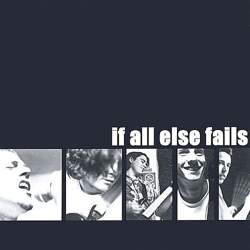 Play & Download if all else fails by If All Else Fails | Napster