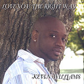 Love You The Right Way by Kevin Williams