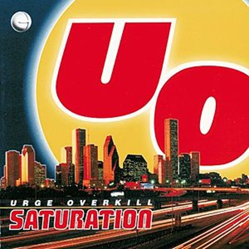 Saturation by Urge Overkill