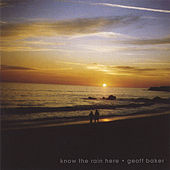 Play & Download Know the Rain Here by Geoff Baker | Napster