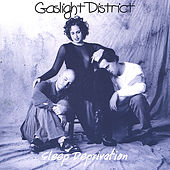 Play & Download Sleep Deprivation by Gaslight District | Napster